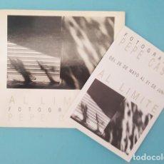 Arte: CATALOGO EXPOSICION AL LIMITE FOTOGRAFIAS PEPE CASAS, ZARAGOZA 1986 1000 EJEMPLARES, 40 FOTOS. Lote 210322343