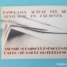 Arte: CATALOGO EXPOSICION PANORAMA ACTUAL ARTE ABSTRACTO EN ZARAGOZA II, COLEGIO ARQUITECTOS 1985 32 PAG. Lote 210334910