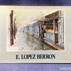 Arte: CATALOGO EXPOSICION GALERIA INFANTAS EUGENIO LOPEZ BERRON OBRA RECIENTE OLEOS 16X21CMS. Lote 210457258