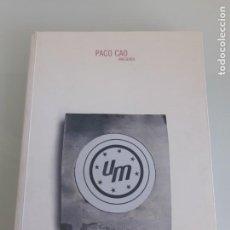 Arte: CATÁLOGO PACO CAO PRESENTA - MUSEO CASA NATAL DE JOVELLANOS - GIJÓN - PROYECT0 2002-2005. Lote 210675464