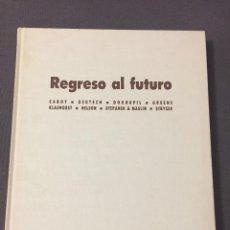 Arte: REGRESO AL FUTURO. III EXPOSICIÓN INTERNACIONAL. ROBERTO CABOT. DAVID DEUTSCH. J. G. DOKOUPIL. ROBER. Lote 210794127
