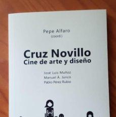 Arte: CATÁLOGO EXPOSICIÓN CRUZ NOVILLO. CINE DE ARTE Y DISEÑO. Lote 211516359