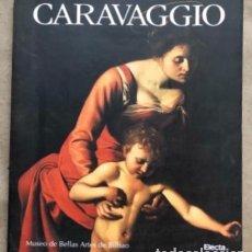 Arte: CARAVAGGIO. CATÁLOGO EXPOSICIÓN EN MUSEO DE BELLAS ARTES DE BILBAO EN EL AÑO 2000.. Lote 146899046