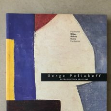 Arte: SERGE POLIAKOFF, RETROSPECTIVA 1935 - 1969. CATÁLOGO EXPOSICIÓN FUNDACIÓN BBK 2003 (BILBAO).. Lote 211693194