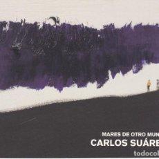 Arte: MARES DE OTRO MUNDO - CARLOS SUÁREZ, 2004. Lote 211848726