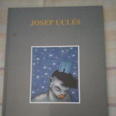 Arte: JOSEP UCLÉS - PINTURES - CATALOGO GALERIA JOAN GASPAR 1996. Lote 212484525