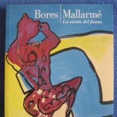 Arte: BORES. MALLARMÉ. LA SIESTA DEL FAUNO. CÍRCULO DE BELLAS ARTES. 2012. Lote 212673067