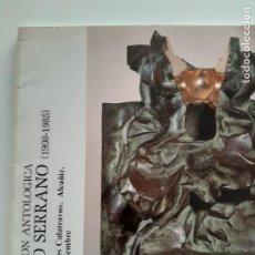 Arte: PABLO SERRANO, 1908-1985, EXPOSICION ANTOLOGICA, CATALOGO DE ESCULTURA / SCULPTURE CATALOG, 1987. Lote 235019205