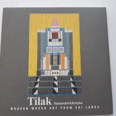 Arte: TILAK SAMARAWIKREMA, MODERN ART FROM SRI LANKA, CATALOGO DE PINTURA, FIRMADO Y DEDICADO, 1995. Lote 212855312