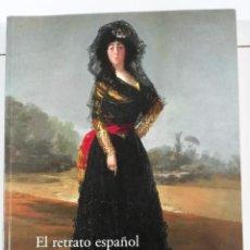 Arte: EL RETRATO ESPAÑOL, DEL GRECO A PICASSO . MUSEO NACIONAL DEL PRADO. 2005. GOYA , SOROLLA, CASAS. Lote 213351751
