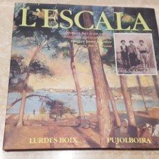 Arte: LIBRO L'ESCALA IMÁGENES PARA UN SUEÑO LURDES BOIX PUJOLBOIRA EDITA AYUNTAMIENTO DE L'ESCALA 1995. Lote 213357407