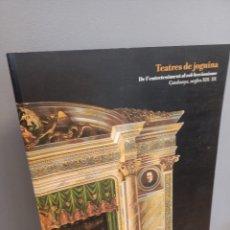 Art: TEATRES DE JOGUINA, CATALUNYA, SEGLES XIX-XX, CATALOGO DE ARTE / ART CATALOG, 2006. Lote 213550325