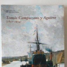 Arte: TOMAS CAMPUZANO Y AGUIRRE (SANTANDER 1857 - BECERRIL DE LA SIERRA 1934) 230 PP. Lote 214669947