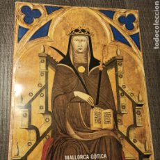 Arte: MALLORCA GÒTICA. Lote 215088590