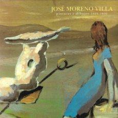 Arte: JOSÉ MORENO VILLA. PINTURAS Y DIBUJOS 1924-1936 - SALA DE EXPOSICIONES DEL PALACIO EPISCOPAL (MÁLAGA. Lote 217079752