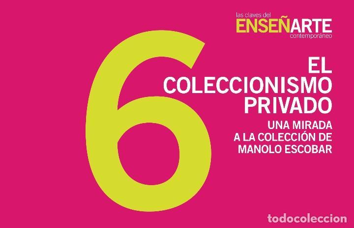 ENSEÑARTE 6. UNA MIRADA A LA COLECCIÓN DE MANOLO ESCOBAR (Arte - Catálogos)