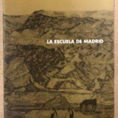 Arte: LA ESCUELA DE MADRID (ÓLEOS, ACUARELAS Y DIBUJOS). REDONDELA,ZACARÍAS GONZÁLEZ,... CATÁLOGO EXPOSICI. Lote 160017018
