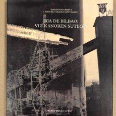 Arte: RIA DE BILBAO: VULKANOREN SUTEGIA. JOAN FONTCUBERTA Y MANUEL VÁZQUEZ MONTALABAN.. Lote 125339047