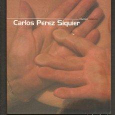 Art: CATÁLOGO(LOMO): COLECCIÓN MÍNIMA. Nº 2. CARLOS PÉREZ SIQUIER. JUNTA DE ANDALUCÍA. 2000. (B/A58.1). Lote 218299718