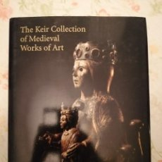 Arte: CATALOGO SOTHEBY'S THE KEIR COLLECTION OF MEDIEVAL WORKS OF ART. Lote 218339715