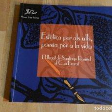 Arte: ESTÈTICA PER ALS ULLS, POESIA PER LA VIDA - SANTIAGO RUSIÑOL - CATÁLOGO PINTURA EXPOSICIÓN. Lote 218355703