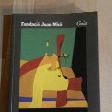 Arte: GUÍA DE LA FUNDACIÓ JOAN MIRÓ. DE ROSA MARÍA MALET. SKIRA CARROGGIO. Lote 218356562