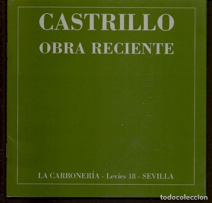 CATÁLOGO(LOMO): CASTRILLO. OBRA RECIENTE. LA CARBONERÍA. SEVILLA (B/A58.1) (Arte - Catálogos)