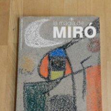 Arte: LA MAGIA DE MIRO. DIBUJOS Y GRABADOS. JOAN MIRÓ LIBRO CATÁLOGO PINTURA. Lote 218484960