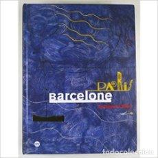 Arte: PARIS BARCELONE 1888-1937 DE GAUDI A MIRO. 2001 LIBRO CATALOGO ARTE ART NOUVEAU Y MODERNISMO. Lote 218570261