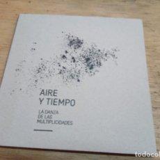 Arte: AIRE Y TIEMPO. LA DANZA DE LAS MULTIPLICIDADES. Lote 218780813