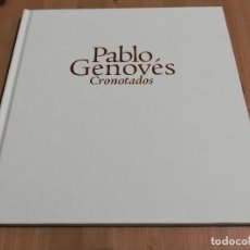 Arte: PABLO GENOVÉS. CRONOTADOS (AJUNTAMENT DE PALMA / CASAL SOLLERIC / FUNDACIÓN BANCO SANTANDER). Lote 220433902