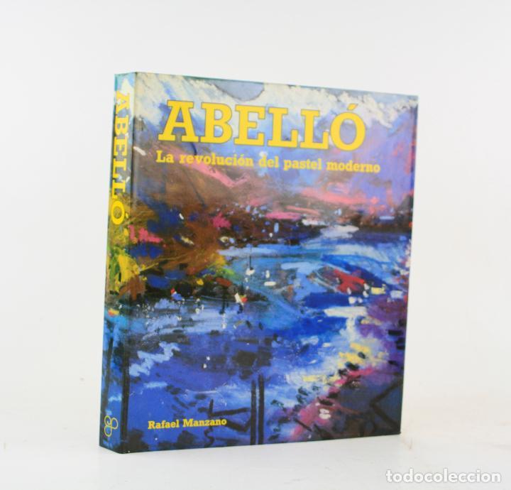 ABELLÓ, LA REVOLUCIÓN DEL PASTEL MODERNO, RAFAEL MANZANO, 1987, EDICIONES POLÍGRAFA, BARCELONA. (Arte - Catálogos)
