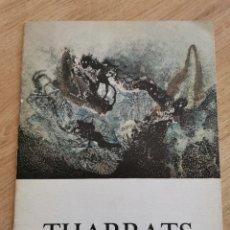 Arte: 2.3 CATÁLOGO EXPOSICIÓN THARRATS. GALERÍA TANTRA. GIJÓN. Lote 221484303