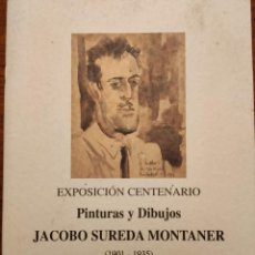 Arte: JACOBO SUREDA MONTANER. PINTURAS Y DIBUJOS. EXPOSICIÓN CENTENARIO. PALMA DE MALLORCA, 2001.. Lote 221622722