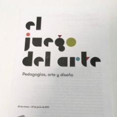 Arte: FOLLETOS EXPOSICIÓN EL JUEGO DEL ARTE- FUNDACIÓN JUAN MARCH 2019. Lote 221957906