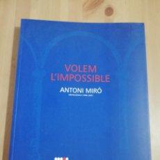Arte: VOLEM L'IMPOSSIBLE. ANTONI MIRÓ. ANTOLÒGICA 1960 - 2001 (CASAL SOLLERIC, AJUNTAMENT DE PALMA). Lote 222195043