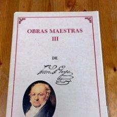 Arte: OBRAS MAESTRAS III FRANCISCO DE GOYA POR ANTONIO DE HORNA, 50 LÁMINAS DE 32,5X47,5 CM. Lote 222393131