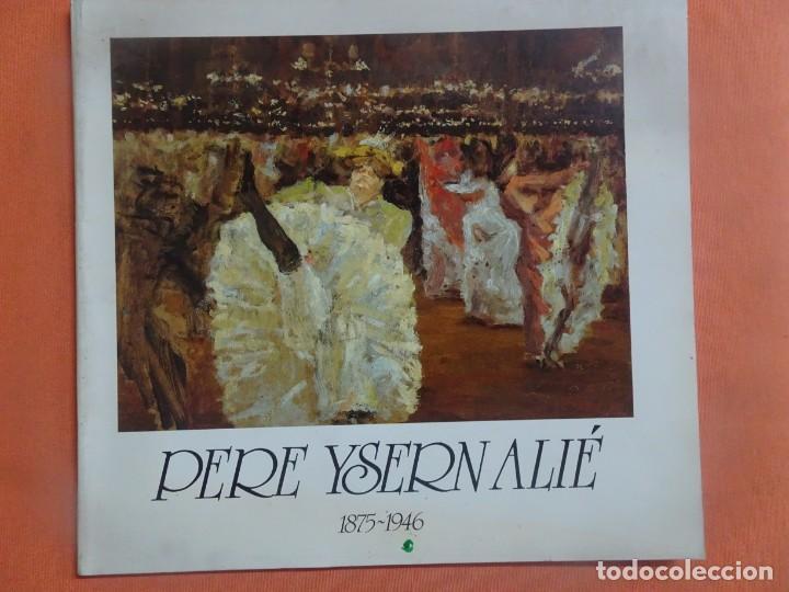 PERE YSERN ALIÉ (1875-1946) , MAYO-JUNIO 1988 , SALA VELÁZQUEZ, MADRID, VER FOTOS (Arte - Catálogos)