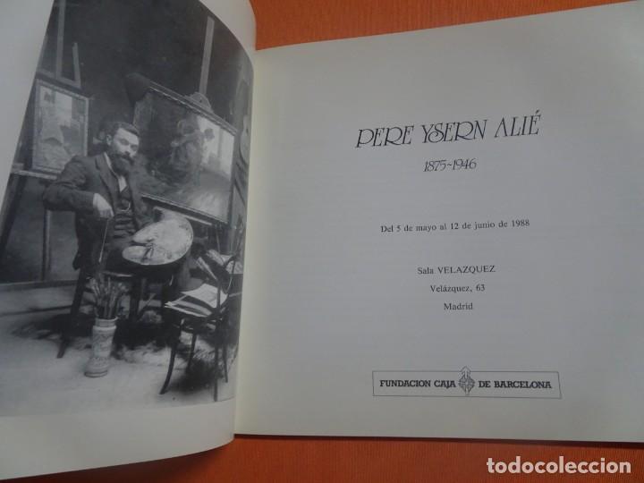 Arte: PERE YSERN ALIÉ (1875-1946) , MAYO-JUNIO 1988 , SALA VELÁZQUEZ, MADRID, VER FOTOS - Foto 3 - 222778457