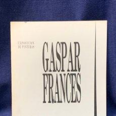 Arte: EXPOSICION DE PINTURAS GASPAR FRANCES 1991 GALERIA DEL RETIRO ARTE CONTEMPORANEO MADRID 22,5X19CMS. Lote 223158680