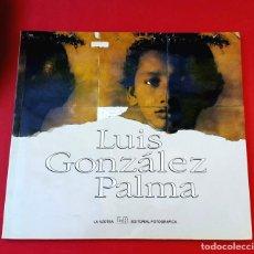 Arte: FOTOLIBRO - LUIS GONZÁLEZ PALMA - 1993 - ED. LA AZOTEA. Lote 224174877