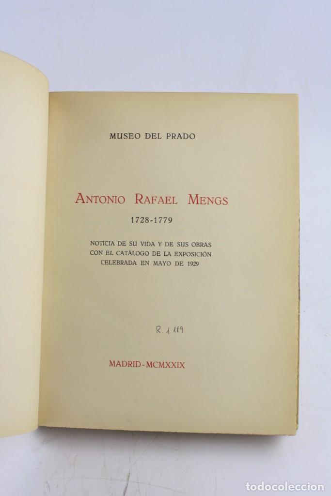 Arte: Antonio Rafael Mengs, noticia de su vida y de sus obras, 1929, Museo del Prado, Madrid. 28x22cm - Foto 2 - 229317720