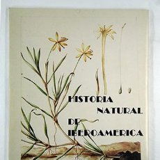 Arte: HISTORIA NATURAL DE IBEROAMÉRICA. COMISIÓN NACIONAL QUINTO CENTENARIO. 1988. Lote 231409925