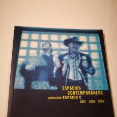 Arte: ESPACIOS CONTEMPORANEOS COLECCION ESPACIO C LIBROS ARTE EXPOSICION BELLAS ARTES COLECCION LIBROS. Lote 232896095