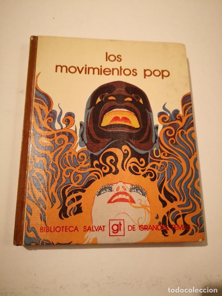 LOS MOVIMIENTOS POP BIBLIOTECA SALVAT GRANDES TEMAS COLECCION LIBROS CATALOGO ARTE EXPOSICION (Arte - Catálogos)