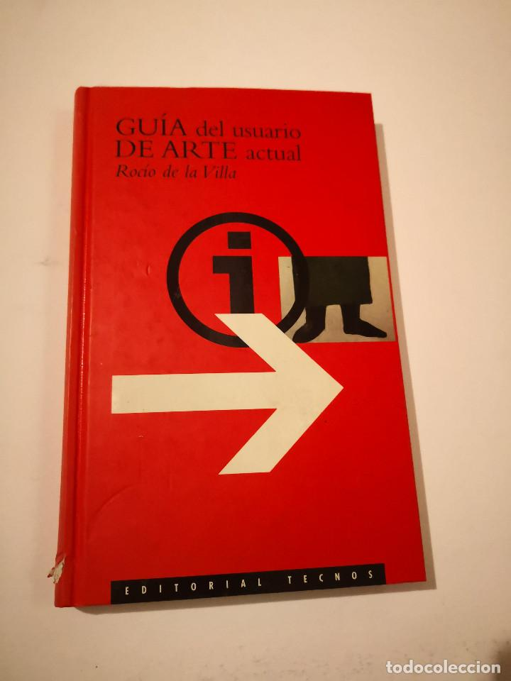 GUÍA DEL USUARIO DE ARTE ACTUAL - ROCÍO DE LA VILLA LIBRO ARTE CATALOGO ARTE EXPOSICION (Arte - Catálogos)