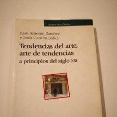 Arte: TENDENCIAS DEL ARTE, ARTE DE TENDENCIAS: A PRINCIPIOS DEL SIGLO XXI DE JUAN ANTONIO RAMIREZ (AUTOR). Lote 232905515