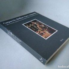 Arte: CARPACCIO, BELLINI, TURA, ANTONELLO Y OTRAS RESTAURACIONES DEL MUSEO CORRER. Lote 232980470