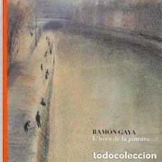 Arte: LA HORA DE LA PINTURA – RAMÓN GAYA – FUNDACIÓ CAIXA CATALUNYA, 2006. Lote 234037905