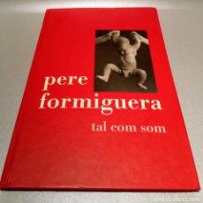 Arte: PERE FORMIGUERA - TAL COM SOM - FOTOLIBRO. Lote 234538875